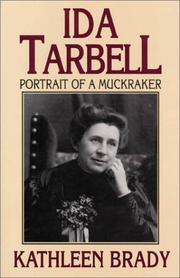 IDA TARBELL: Portrait of a Muckraker by Kathleen Brady
