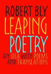 LEAPING POETRY: An Idea with Poems and Translations by Robert--Ed. Bly