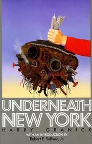 UNDERNEATH NEW YORK by Harry Granick
