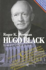 HUGO BLACK: A Biography by Roger K. Newman