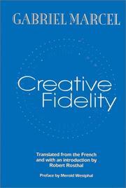 CREATIVE FIDELITY by Gabriel Marcel