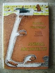 ANIMAL ARCHITECTS by Russell Freedman