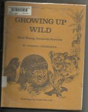 GROWING UP WILD by Russell Freedman