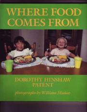 WHERE FOOD COMES FROM by Dorothy Hinshaw Patent
