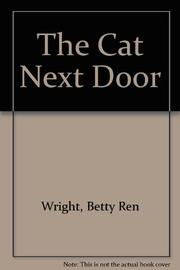 THE CAT NEXT DOOR by Betty Ren Wright