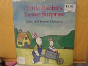 LITTLE RABBIT'S EASTER SURPRISE by Joanne Compton