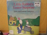 LITTLE RABBIT'S EASTER SURPRISE by Joanne Compton