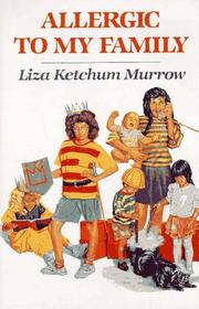 ALLERGIC TO MY FAMILY by Liza Ketchum Murrow