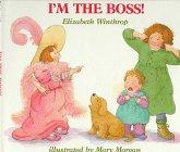 I'M THE BOSS! by Elizabeth Winthrop