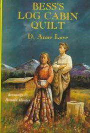 BESS'S LOG CABIN QUILT by D. Anne Love