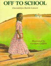 OFF TO SCHOOL by Gwendolyn Battle-Lavert
