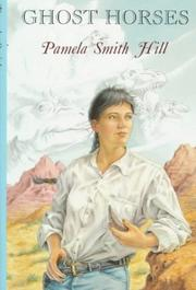 GHOST HORSES by Pamela Smith Hill