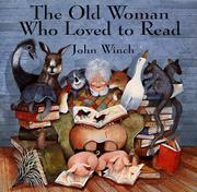 THE OLD WOMAN WHO LOVED TO READ by John Winch