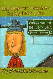 THE YEAR MY PARENTS RUINED MY LIFE by Martha Freeman