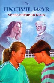THE UNCIVIL WAR by Sheila Solomon Klass