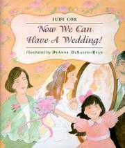 NOW WE CAN HAVE A WEDDING! by Judy Cox