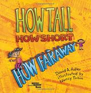 HOW TALL, HOW SHORT, HOW FARAWAY by David A. Adler