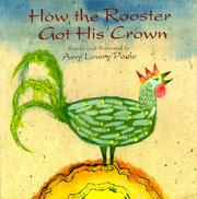 HOW THE ROOSTER GOT HIS CROWN by Amy Lowry Poole
