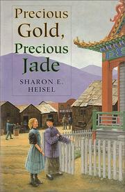 PRECIOUS GOLD, PRECIOUS JADE by Sharon E. Heisel