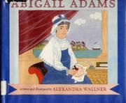 ABIGAIL ADAMS by Alexandra Wallner