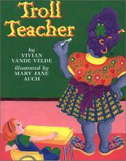 TROLL TEACHER by Vivian Vande Velde