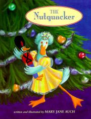 THE NUTQUACKER by Mary Jane Auch