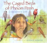 THE CAGED BIRDS OF PHNOM PENH by Frederick Lipp
