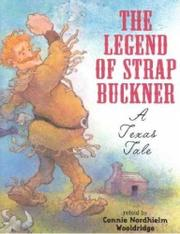 THE LEGEND OF STRAP BUCKNER by Connie Nordhielm Wooldridge