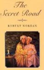 THE SECRET ROAD by Robert Nordan