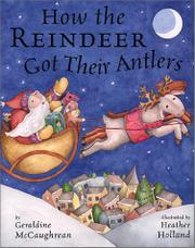 HOW THE REINDEER GOT THEIR ANTLERS by Geraldine McCaughrean