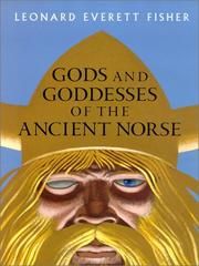 GODS AND GODDESSES OF THE ANCIENT NORSE by Leonard Everett Fisher