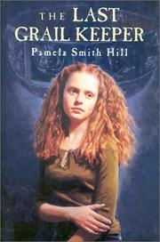 THE LAST GRAIL KEEPER by Pamela Smith Hill