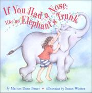 IF YOU HAD A NOSE LIKE AN ELEPHANT'S TRUNK by Marion Dane Bauer