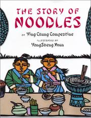 THE STORY OF NOODLES by Ying Chang Compestine