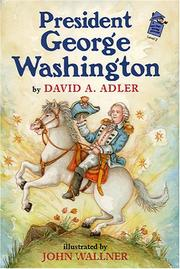 PRESIDENT GEORGE WASHINGTON by David A. Adler