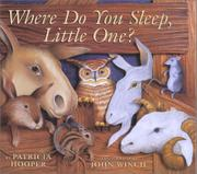 WHERE DO YOU SLEEP, LITTLE ONE? by Patricia Hooper