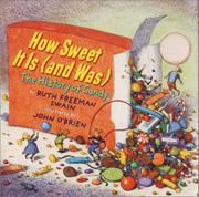 HOW SWEET IT IS (AND WAS) by Ruth Freeman Swain