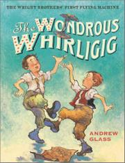 THE WONDROUS WHIRLIGIG by Andrew  Glass
