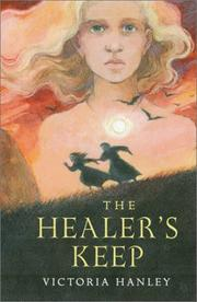 THE HEALER'S KEEP by Victoria Hanley