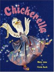 CHICKERELLA by Mary Jane Auch