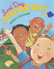 LAST DAY, HOORAY! by Nancy  Poydar