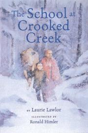 THE SCHOOL AT CROOKED CREEK by Laurie Lawlor