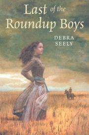 THE LAST OF THE ROUNDUP BOYS by Debra Seely
