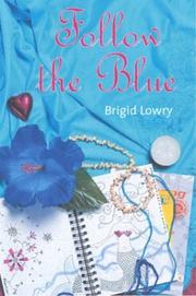 FOLLOW THE BLUE by Brigid Lowry