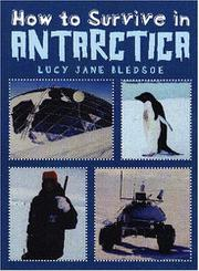 HOW TO SURVIVE IN ANTARCTICA by Lucy Jane Bledsoe