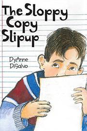 THE SLOPPY COPY SLIPUP by DyAnne DiSalvo