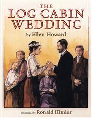 THE LOG CABIN WEDDING by Ellen Howard