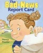 THE BAD-NEWS REPORT CARD by Nancy  Poydar