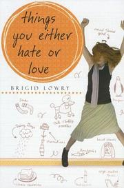 THINGS YOU EITHER HATE OR LOVE by Brigid Lowry