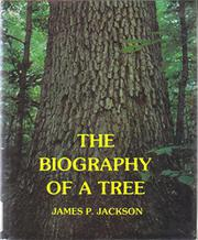 THE BIOGRAPHY OF A TREE by James P. Jackson